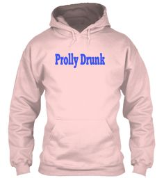Terrible Prolly Drunk. Tshirt Light Pink Sweatshirt Front