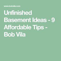 Unfinished Basement Ideas - 9 Affordable Tips - Bob Vila