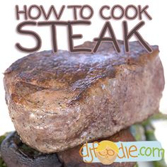 How to cook a perfect steak / @DJ Foodie / DJFoodie.com