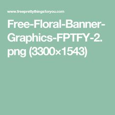 Free-Floral-Banner-Graphics-FPTFY-2.png (3300×1543)