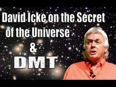 """▶ ••Secret of the Universe & DMT•• 2013-07-17 23min interview of David Icke by Luke Rudkowski • we are maleable infinite Awareness...that is what makes the """"Elite 1%"""" powerful and why they fight to keep the rest of us dumb - if we're ever revealed any secrets it's partial, never connecting all the dots that would empower us too"""
