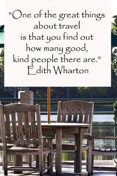 """One of the great things about travel is that you find out how many good, kind people there are"" -- Edith Wharton – Explore inspiring travel quotes at http://www.examiner.com/article/inspire-a-traveling-state-of-mind"