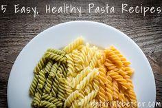 5 Healthy Pasta Recipes