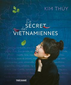 Le secret des Vietnamiennes by Kim Thúy Tamarin, Got Books, Book Recommendations, The Secret, Reading, Cocktail, Photos, Image, Glass Display Case