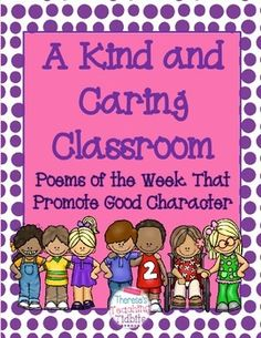 Poems of the week can be a powerful shared reading tool to teach a variety of concepts. These original poems focus on building classroom community, demonstrating good character, and solving common behavior problems. The poems invite discussion and promote a positive classroom environment.