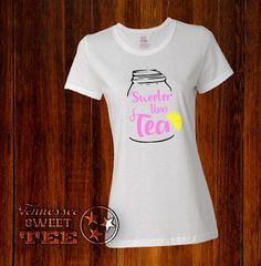 Sweeter Than Tea T-shirt, Women's Clothing, Southern Girl, Country Life, Summer Time, Mason Jar, Sweet Tea, Gift for Mom, Gift for BFF by TennesseeSweetTee on Etsy