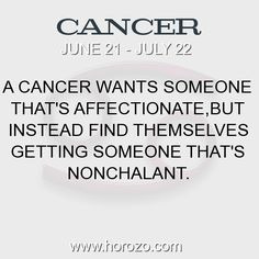 Fact about Cancer: A Cancer wants someone that's affectionate,but instead find themselves getting someone that's nonchalant. #cancer, #cancerfact, #zodiac. More info here: www.horozo.com