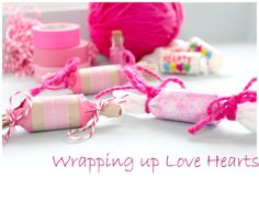 Wrapping up Valentine Candy