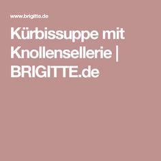Kürbissuppe mit Knollensellerie | BRIGITTE.de