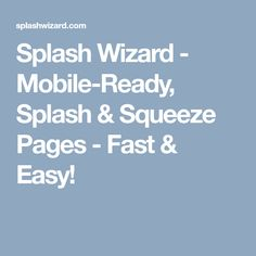 Splash Wizard - Mobile-Ready, Splash & Squeeze Pages - Fast & Easy! Squeeze Page, Free Advertising, Affiliate Marketing, Easy, Coins, Coining, Rooms