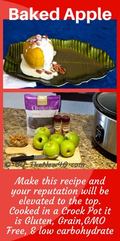 Baked Apple in a Crock Pot slow cooker. My husband raves over this desert every time he has it, I don't mind the praise. It is Gluten free, Grain free, GMO free & low in carbohydrate. Love your health and eat well too. Recipe is on a Print Friendly page http://60-thenew40.com/baked-apple-in-crock-pot/