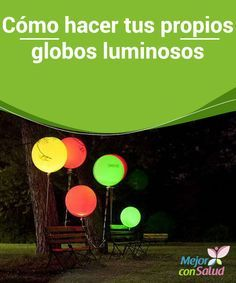 Cómo hacer tus propios globos luminosos En función del tamaño del globo y del efecto que queramos conseguir deberemos utilizar un tipo de luz led u otro, al igual que ocurre con los colores