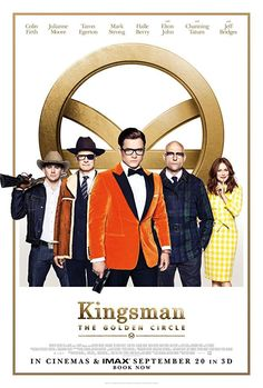 Kingsman: The Golden Circle (2017) - I'm so excited!!