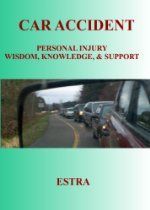 Car Accident: Personal Injury Wisdom, Knowledge, & Support