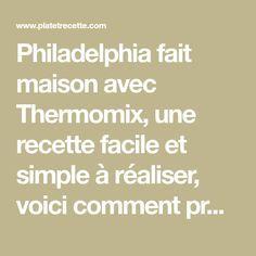Philadelphia fait maison avec Thermomix, une recette facile et simple à réaliser, voici comment préparer votre philadelphia fait maison