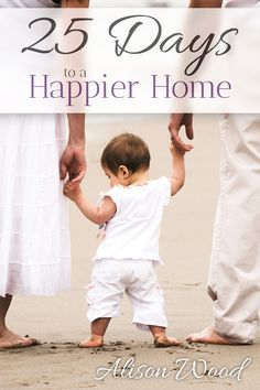 25 Days of tips and challenges to help you create a happier home for your family! Honest, real mom-to-mom and wife-to-wife advice based on Biblical principles. Take the challenge --- your family is worth it! #family #marriagehelp #parentingtips #faithfocused #homemaking