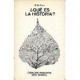 """¿Qué es la historia? : Conferencias """"George Macaulay Trevelyan"""" dictadas en la Universidad de Cambridge en enero-marzo de 1961 / E.H. Carr"""