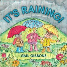 It's Raining by Gail Gibbons. A beautifully illustrated book shows us all the different kinds of rain and how to prepare for approaching storms. Gail Gibbons, Rainy Day Fun, Early Readers, Mentor Texts, Children's Picture Books, Children's Literature, Book Authors, New Kids, Book Nerd