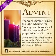 "Advent comes from the Latin word meaning ""coming."" Jesus is coming, and Advent is intended to be a season of preparation for His arrival."