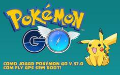 Como jogar Pokémon GO v0.37.0 com Fly GPS. Esse método não funcionará se o seu aparelho estiver com o XPOSED instalado. Tutorial com Fake GPS e Joystick