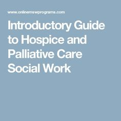 Introductory Guide to Hospice and Palliative Care Social Work Ap Statistics, Hospice Nurse, Nurse Quotes, Doula, Sociology, Social Work, Therapy, Death, Future