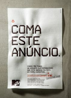 Mtv Brasil - Eat this announcement. We were so deep in the sustainability issue, that this announcement was made on edible paper. Creative Advertising, Print Advertising, Advertising Campaign, Print Ads, Poster Prints, Posters, Mtv, Good Advertisements, Best Ads