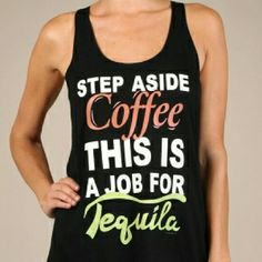 "Job for Tequila DO NOT PURCHASE THIS LISTING. Tell me what size you would like and I will make you a separate listing to purchase.  ""Step aside Coffee, This is a Job for Tequila"" racetrack, scoop neck tank top. Small, Medium remaining. Boutique Tops Tank Tops"
