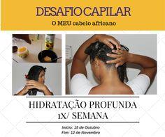 Desafio Capilar para cabelo africano/encaracolado/Crespo. Hidratar o cabelo. Hidratação para cabelo crespo. Hidratação para cabelo com química. Hidratação para cabelo com desfriso. O meu cabelo africano
