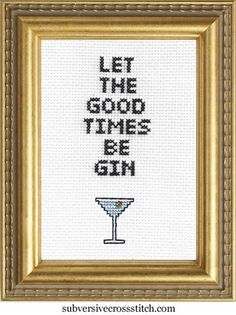 Cross Stitch Kits Subversive Cross Stitch PDF pattern: Let The Good Times Be Gin - Cross Stitching, Cross Stitch Embroidery, Embroidery Patterns, Hand Embroidery, Crochet Patterns, Cross Stitch Kits, Cross Stitch Designs, Cross Stitch Patterns, Gin