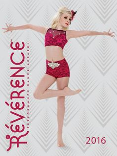 Reverence 2016 by Reverence Dance Apparel