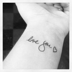 """""""love you"""" in my grandmother's handwriting.     I think I found tattoo #2, probably not on the wrist, or """"I love you"""", but absolutely my grandmother's hand writing. How touching!"""