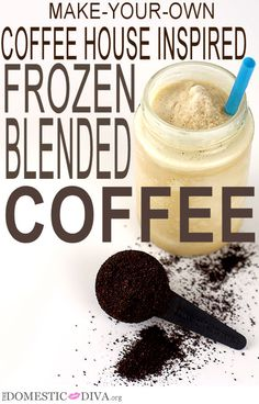 Make Your Own Coffee House Inspired Frozen Blended Coffee (recipe)