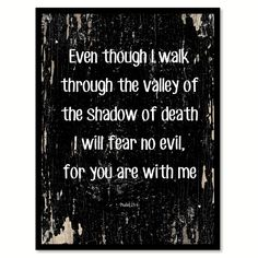 Even though I walk through the valley of the shadow of death I will fear no evil for you are with me Psalm 23-4 Religious Quote Saying Canvas Print with Picture Frame Home Decor Wall Art