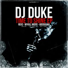 Here's a dope EP from earlier this year that I slept on. Time To Shine by Dj Duke