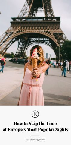 How to Skip the Lines at Europe's Most Popular Sights - The Everygirl