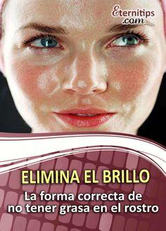 Eliminar el Brillo Facial de Forma Natural | Eternitips