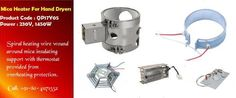 High strength and affordable Mica Heater for Hand Dryers!!! http://www.chhaperia.com/