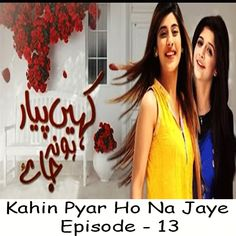 Watch aplus drama Kahin Pyar Ho Na Jaye Episode 13 in HD Quality. Watch all latest episodes of aplus drama Kahin Pyar Ho Na Jaye online.