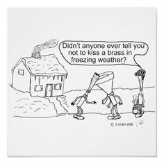 """Reed Kissing Brass Print, """"Didn't anyone ever tell you not to kiss a brass in freezing weather?"""""""