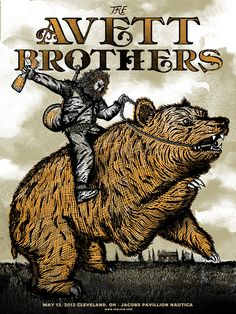 [Poster by Zeb Love]  I haven't heard of the Avett Brothers, but if they ride bears to their concerts in Cleveland Ohio, they may be worth checking out!