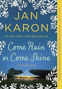 Come Rain or Come Shine by Jan Karon https://www.amazon.com/dp/0425278182/ref=cm_sw_r_pi_dp_x_A8VhzbG3SFPQ3