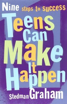 Teens Can Make It Happen: Nine Steps for Success (NOOK Book)