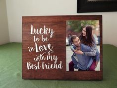 Lucky to be in love Romantic Gift picture frame for boyfriend gift for him gift for her wife gift girlfriend gift anniversary gift by ElegantSigns on Etsy www.etsy.com/...                                                                                                                                                      More #girlfriendanniversarygifts #boyfriendanniversarygifts #boyfriendgiftsideas