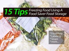 15 Tips On Freezing Food Using A Food Saver Food Storage