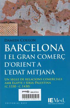 Barcelona i el gran comerç d'orient a l'edat mitjana