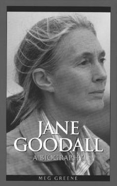 Jane Goodall:  A Biography, One of the Women I most Admire in the World, and one of the Scientists who Inspired me to become a Biologist ♥༻