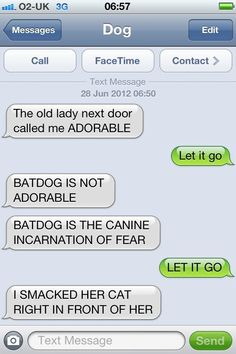Text from dog.... i seriously cant get enough of these!! i cry laughing everytime!