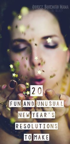 20 Fun and Unusual New Year's Resolutions to Make. Unique New Year's resolutions.
