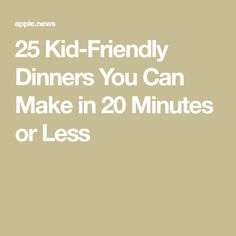 25 Kid-Friendly Dinners You Can Make in 20 Minutes or Less Easy Kid Friendly Dinners, Easy Meals, Stir Fry Recipes, How To Make Cookies, Science Projects, First Time, Meal Planning, Dinner Recipes, Canning