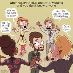 When you're forced to make small talk at a wedding.